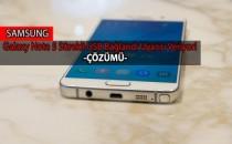 Galaxy Note 5 Sürekli USB Bağlandı Uyarısı Veriyor (Çözümü)