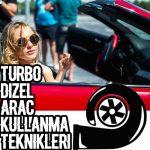 Turbo Dizel Araç Kullanma Teknikleri